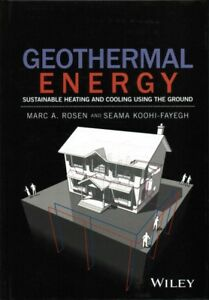 Geothermal Energy : Sustainable Heating and Cooling Using the Ground Hardcov...
