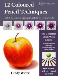 12 Coloured Pencil Techniques Paperback by Wider Cindy ISBN 1533635854 IS...