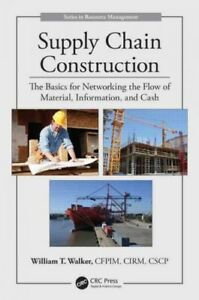 Supply Chain Construction : The Basics for Networking the Flow of Material I...