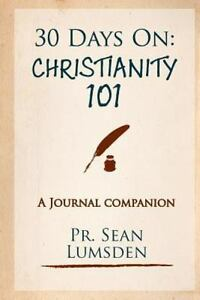 Christianity 101 : 1 Month to Knowing the Basics, Paperback by Lumsden, Sean ...