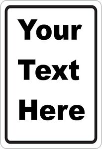New Personalized 8quot; x 12quot; Aluminum Metal Sign Customized With Your Custom Text $11.99