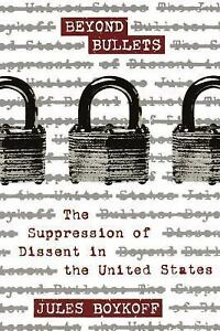 Beyond Bullets : The Suppression of Dissent in the United States-ExLibrary