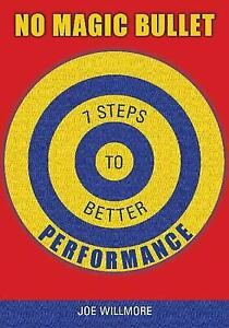 No Magic Bullet : Seven Steps to Better Performance-ExLibrary