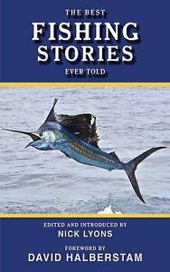 Best Fishing Stories Ever Told Paperback Nick Lyons