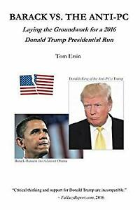 Barack vs. the Anti PC: Laying the Groundwork for a 2016 Donald T $4.49