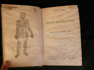 First book on Anatomy & physiology first edition. 1847 by Calvin Cutter M.D.