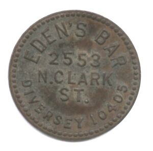 EDEN'S BAR * 25c IN TRADE * CHICAGO ILL * NOT LISTED IN HUGE ONLINE CATALOG