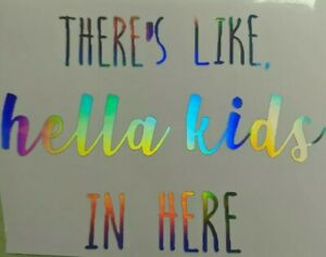 Holographic Rainbow quot;Hella kids in herequot; Vinyl Window Decal Free shipping