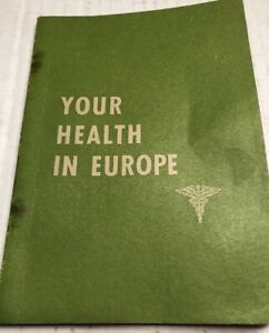Your Health in Europe book EUCOM European Command Chief Surgeon Army WWII
