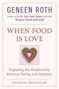 When Food Is Love: Exploring the Relationship Between Eating and Intimacy GOOD