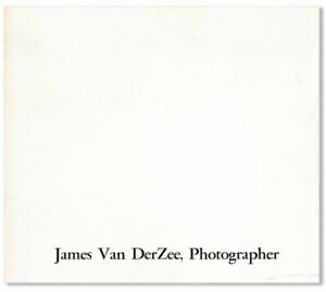 JAMES VAN DER ZEE, PHOTOGRAPHER Exhibition Catalog 1972 1st ed, Inscribed