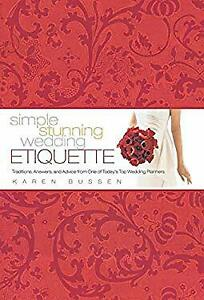 Simple Stunning Wedding Etiquette : Traditions Answers and Advi $4.49