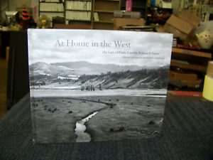 At Home in the West: The Lure of Public Land William S. Sutton Hardcover Book