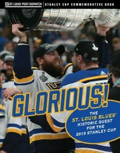 Glorious! : The St. Louis Blues' Historic Quest for the 2019 Stanley Cup Pap...