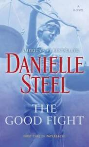 The Good Fight: A Novel Mass Market Paperback By Steel, Danielle GOOD