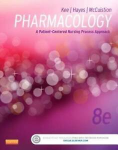 Pharmacology: A Patient Centered Nursing Process Approach 8e Kee Pharm GOOD