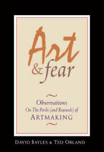 Art amp; Fear: Observations On the Perils and Rewards of Artmaking VERY GOOD