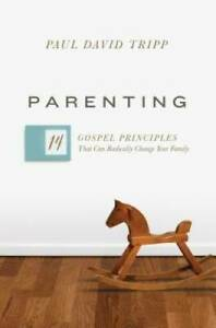 Parenting: 14 Gospel Principles That Can Radically Change Your Family GOOD $9.06