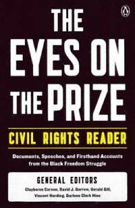 The Eyes on the Prize Civil Rights Reader: Documents Speeches and First GOOD
