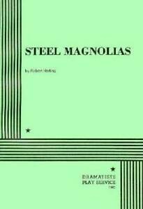 Steel Magnolias Acting Edition Paperback By Robert Harling GOOD