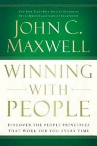 Winning with People: Discover the People Principles that Work for You Eve GOOD