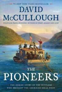 The Pioneers: The Heroic Story of the Settlers Who Brought the American I GOOD $4.91