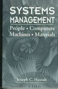 Systems Management : People, Computers, Machines, Materials, Hardcover by Has...