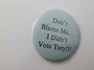 DONT BLAME ME I DIDNT VOTE TORY ANTI PC VINTAGE CANADA ELECTION BUTTON PIN C $9.99