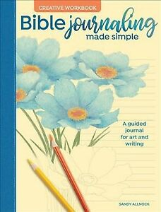 Bible Journaling Made Simple Creative : A Guided Journal for Art and Writing... $17.41