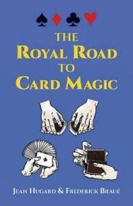 The Royal Road to Card Magic Paperback By Hugard Jean GOOD