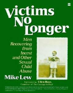 Victims No Longer: Men Recovering from Incest and Other Sexual Chil GOOD $4.31