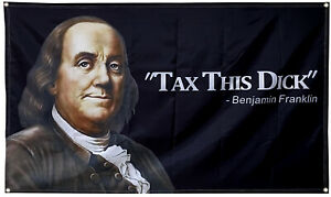 enjamin Franklin Tax This Dick Funny Quote Flag 3x5ft Banner College US shipper