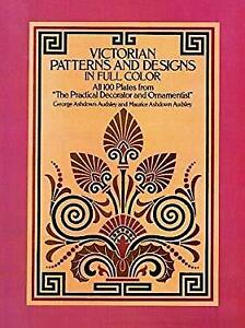 Victorian Patterns and Designs in Full Color Paperback George Ashdown Audsley $6.98