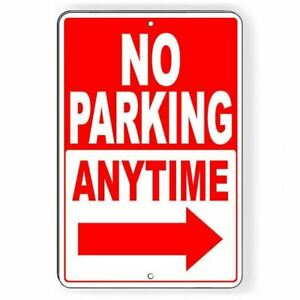 No Parking Anytime Arrow Right Metal Sign $9.99