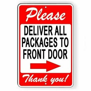 Please Deliver All Packages To Front Door Arrow Right Metal Sign $9.99