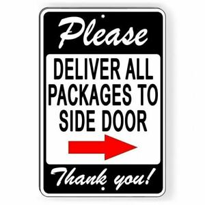 Please Deliver All Packages To Side Door Arrow Right Metal Sign $9.99