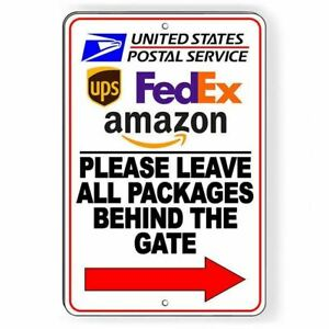 Please Leave All Packages Behind The Gate Arrow Right Metal Sign $9.99