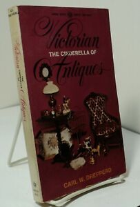 Victorian The Cinderella of Antiques by Carl W Drepperd Award A681N 1970 $10.99