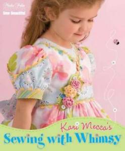 Sewing with Whimsy Paperback By Mecca Kari GOOD $4.68