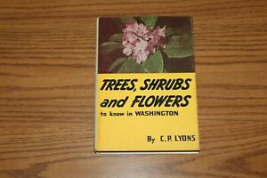 Trees Shrubs amp; Flowers to Know Washington Book Hardcover C P Lyons 1960 2nd