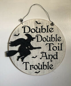 Double Double Toil And Trouble Witch Wooden Halloween Sign