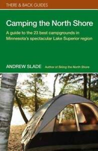 Camping the North Shore There amp; Back Guides Paperback GOOD