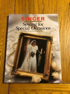 Sewing for Special Occasions: Bridal Prom amp; Evening Dresses Singer Sewing Refe $6.99