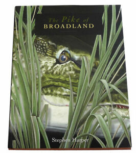 Fishing Book: The Pike of Broadland S. Harper signed 2007 2nd edition