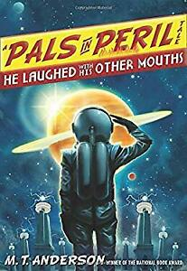 He Laughed with His Other Mouths Hardcover M.T. Anderson $5.24