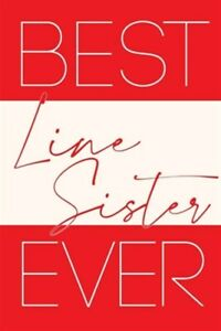 Best Line Sister Ever Brand New Free shipping in the US