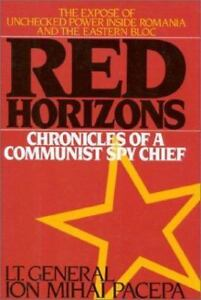 Red Horizons : Chronicles of a Communist Spy Chief Hardcover Ion Mihai Pacepa $127.00