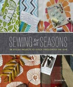 Sewing for All Seasons: 24 Stylish Projects to Stitch Throughout the Year GOOD $7.58