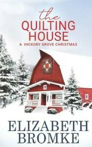 The Quilting House: A Hickory Grove Christmas Paperback VERY GOOD $7.88