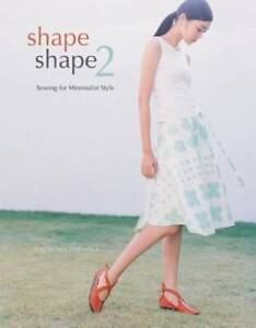 Shape Shape 2: Sewing for Minimalist Style Paperback GOOD $4.43